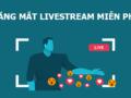 cách tăng view livestream miễn phí